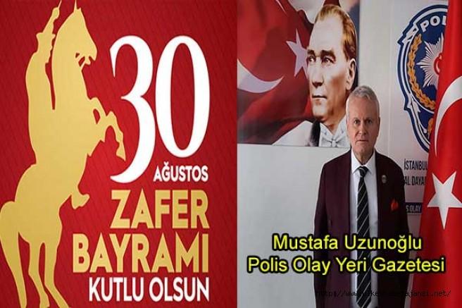 Polis Olay Yeri Gazetesi'nden 30 Ağustos Zafer Bayramı mesajı