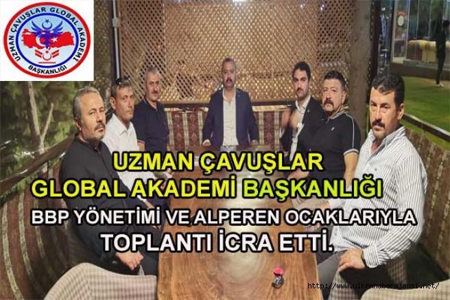 Uzman Çavuşlar Global Akademi Başkanlığı BBP Yönetimi ve Alperen  Ocaklarıyla  Toplantı icra etti