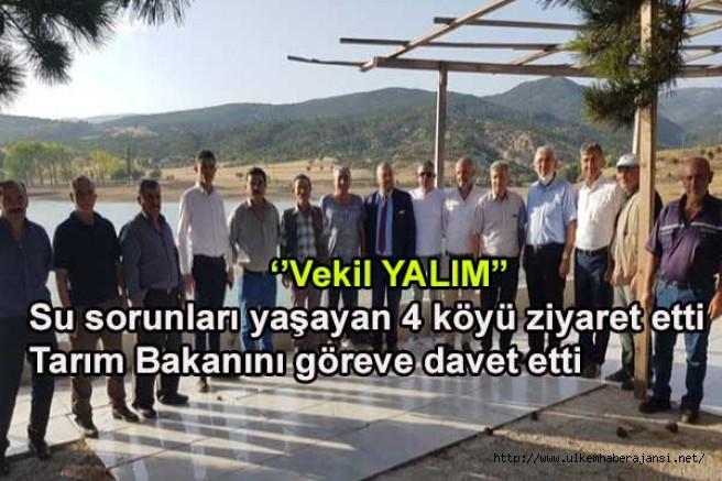 Vekil YALIM: Su sorunu yaşayan 4 köyü ziyaret etti. Tarım Bakanını göreve davet etti.